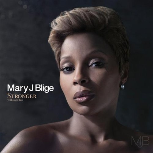 mary j blige stronger. Mary J. Blige - Stronger With