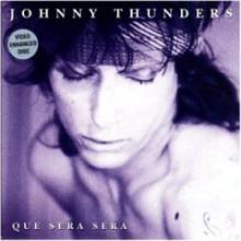 Johnny Thunders(Que Sera, Sera )
